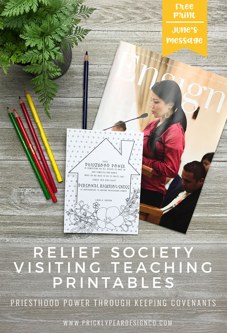 Relief Society Visiting Teaching Printables from Prickly Pear Design Co. | Free Printable | June 2017 Message | Priesthood blessings & Covenants