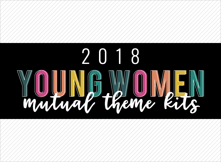 2018 Young Women Mutual Theme Kits – FREE 4×6 Prints to Give to Your Girls!